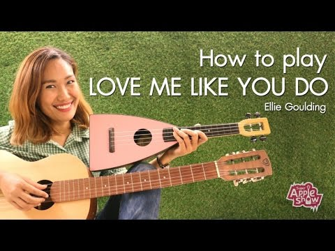 Apple Show - How to play : Love me like you do (Ellie Goulding ...