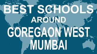 Best Schools around Goregaon west Mumbai   CBSE, Govt, Private, International | Vidhya Clinic