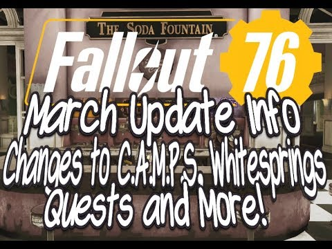 Fallout 76 March 13th Update Info Changes to C.A.M.P.S, Whitespring, Quests & More! thumbnail