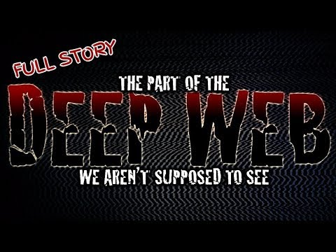 Deep Web Horror Stories | Dark Web Story | The Part of the DEEP WEB we aren't supposed to see