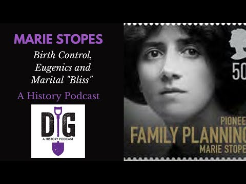Marie Stopes : Birth Control, Eugenics and Marital Bliss