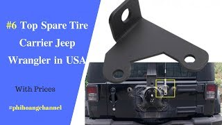Top 6 Best Spare Tire Carrier Jeep Wrangler in USA – Best Car Products 2018