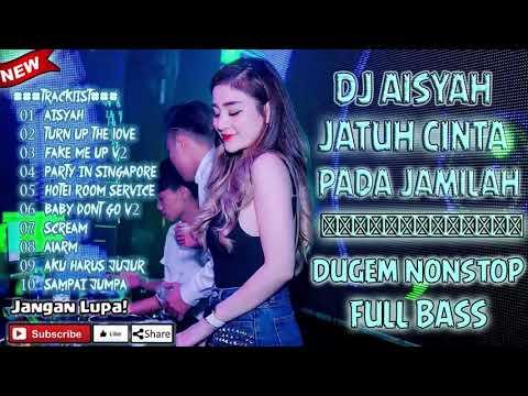 DJ AISYAH JATUH CINTA PADA JAMILAH || DUGEM NONSTOP FULL BASS 2018