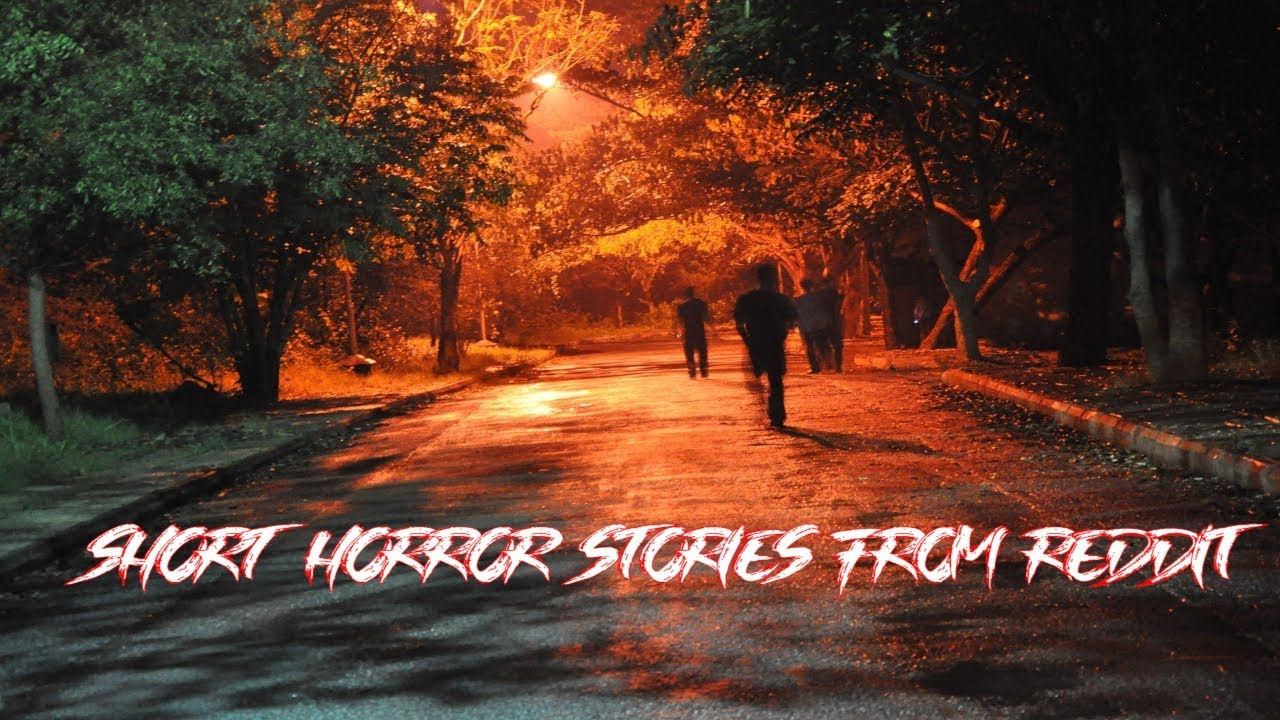 Short Horror Stories from Reddit