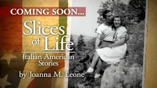 Slices of Life - Italian American Stories with Joanna Leone
