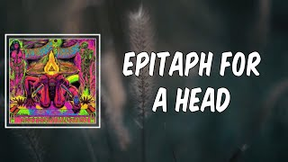 Epitaph for a Head (Lyrics) - Monster Magnet