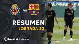 Resumen de Villarreal CF vs FC Barcelona (1-2)