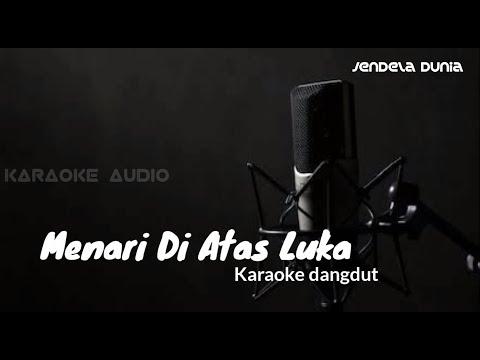 MENARI DI ATAS LUKA - Music dan lirik karaoke dangdut tanpa vokal Imam S. arifin