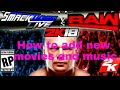 wwe svr 2011 How to add new movies and music by svr technical