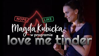 MAGDA KUBICKA - Love me Tinder | Cały program | Stand-Up | 2020