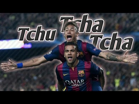 Neymar & Alves▶Tchu Tcha Tcha⚫Let's Celebrate|HD