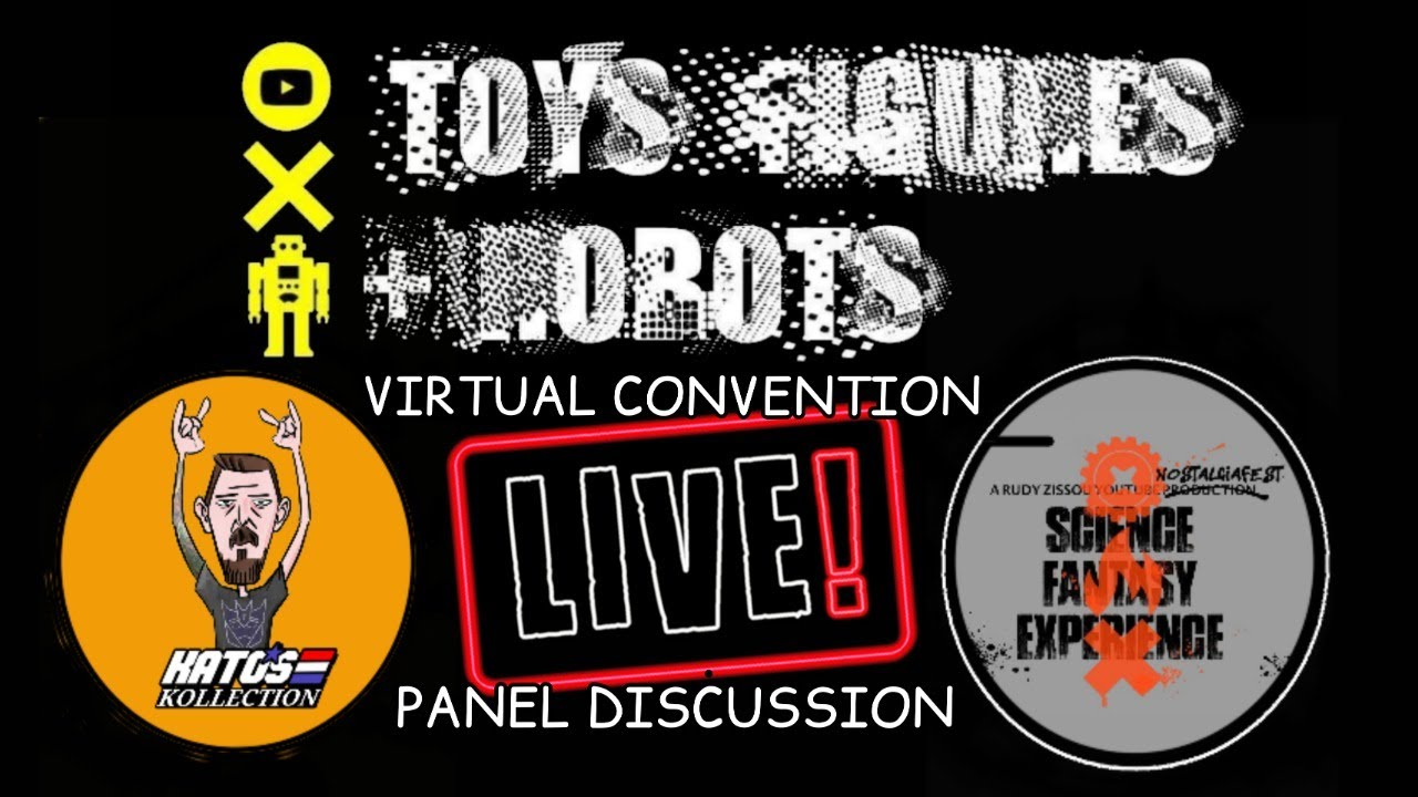 Toys Figures and Robots - Virtual Convention Live Streams Today!
