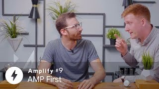 AMP First: AMP as your main framework (AMP Conf '19)