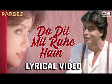 Do Dil Mil Rahe Hain Lyrical - Pardes | Shahrukh Khan & Mahima | Kumar Sanu | Nadeem Shravan