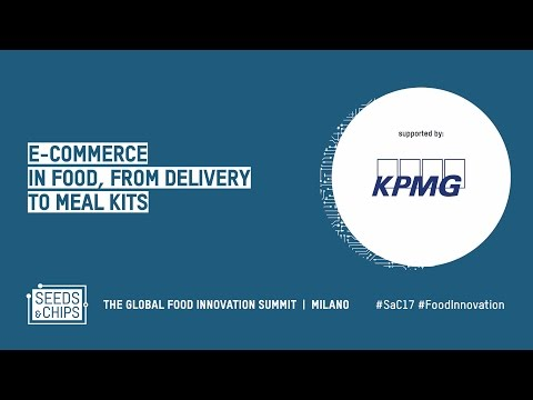 E-commerce in food, from delivery to meal kits Supported by KPMG #SaC17