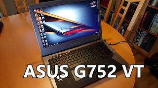 WARNING high volume ASUS G752 VT Review - Thoughts after 1 month s use