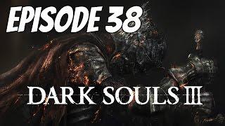 Let's Play Dark Souls 3 - Episode 38