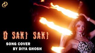 O SAKI SAKI   Batla House    Nora Fatehi   Singing Cover by Diya Ghosh