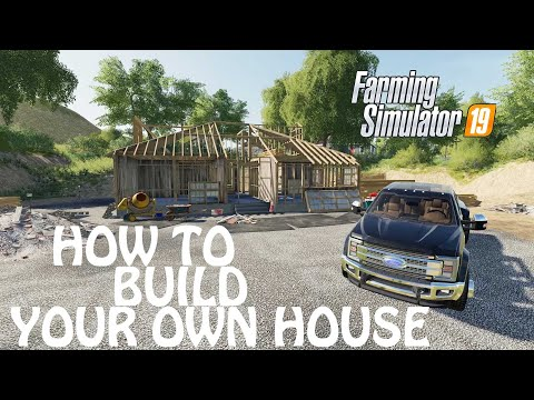 HOW TO BUILD YOUR OWN HOUSE in Farming Simulator 2019 | BULDING MY HOUSE | PC | PS4 | Xbox One