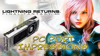 Lightning Returns: Final Fantasy XIII-3 - PC Port Gameplay Impressions!