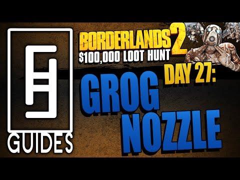 Borderlands 2 Grog Nozzle Loot Hunt