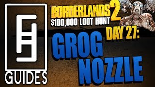borderlands 2 loot hunt day 27 grog nozzle and gold golem shortcut