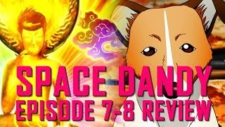 Space Dandy Episode 7-8 Review スペース☆ダンディ | Buddhandy & The Lonely Pup