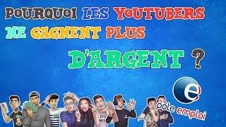 Pourquoi les youtubers ne gagnent plus d'argent ?