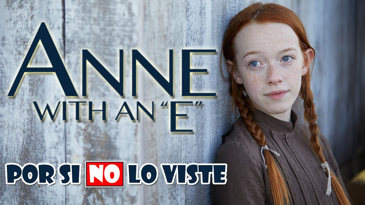 Por si no lo viste: Anne With An E