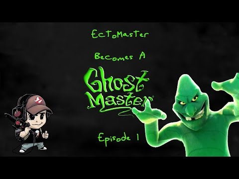 Ghost Master - I AM The Ecto Master! (Episode 1)  