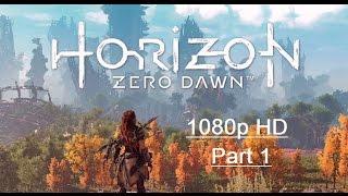 HORIZON ZERO DAWN Gameplay Walkthrough Part 1 [1080p HD PS4] - No Commentary