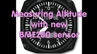 #16 Exact Measurement of Altitude with BME280 sensor