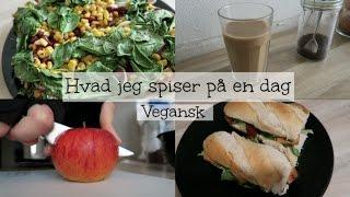Hvad jeg spiser på en dag - Vegansk   Sofie Simone