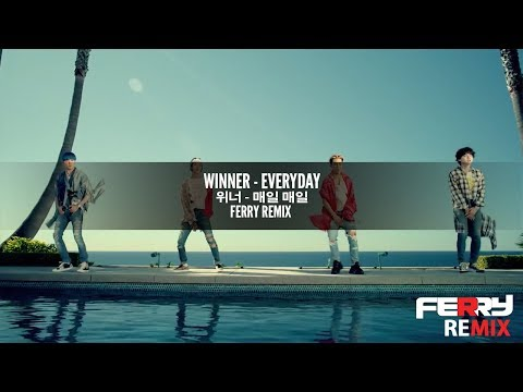 Winner - Everyday (Ferry Remix)