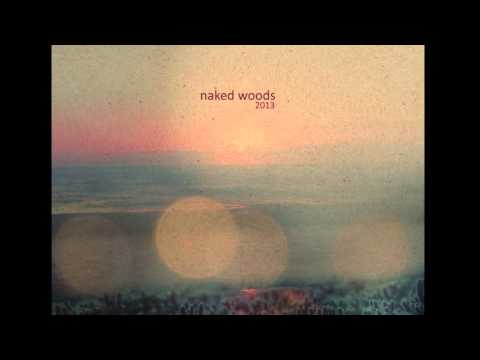 Naked Woods - Make Me Right