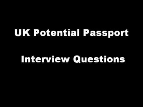 UK First passport Interview Potential Questions