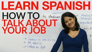 Learn how to talk about your job in Spanish