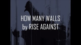Rise Against - How Many Walls (Lyrics On-Screen)