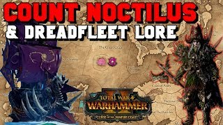 Count Noctilus & Dreadfleet Lore! History, Startling Location & Mechanics | Total War: Warhammer 2