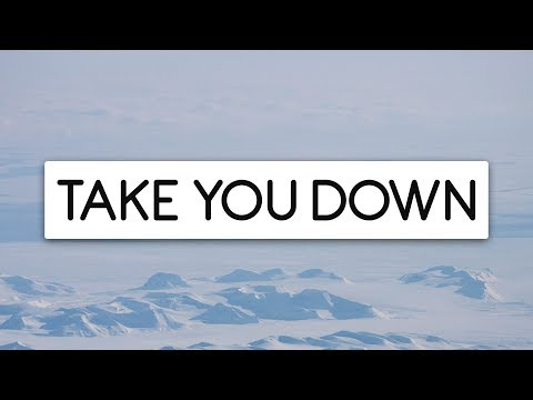 Illenium ‒ Take You Down (Lyrics)