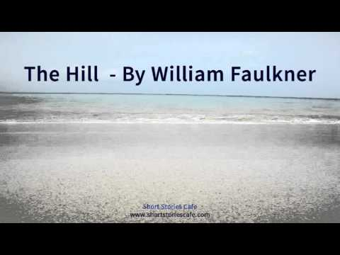 The Hill    by William Faulkner