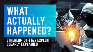 Ethereum DeFi Hack - bZx Exploit Clearly Explained