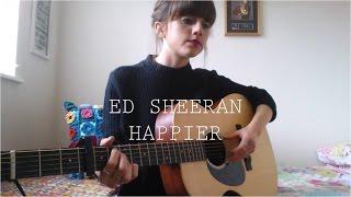 Video Ed Sheeran - Happier - Cover download MP3, 3GP, MP4, WEBM, AVI, FLV Januari 2018