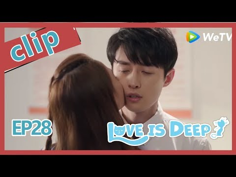 【ENG SUB 】Love Is Deep clip  EP28Part1——Starring: Harry Hu Connie Kang Justin Zhao