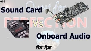 qFP/003 - Sound Card (ASUS Xonar DGX) Vs Onboard Audio (Realtek 1150) (FPS  Frame Latency Testing)