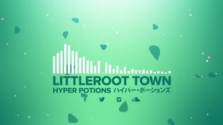 Hyper Potions - Littleroot Town [FREE DOWNLOAD]