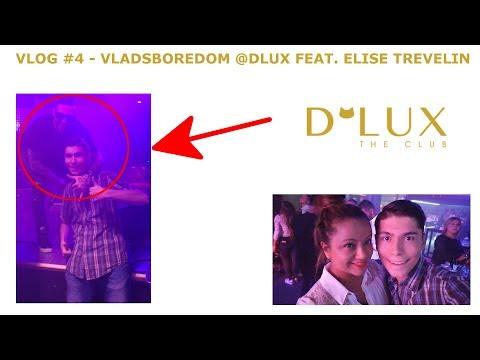VladsBoredom @DLUX with NENAD ALEKSIC SHA - Vlog #4 feat. Elise Trevelin