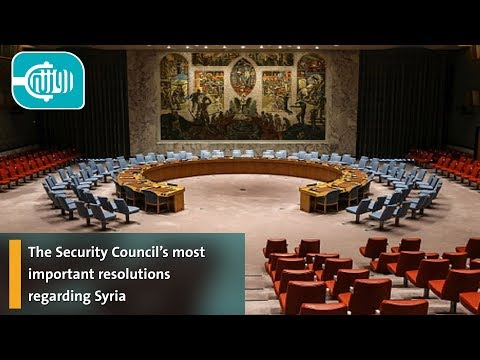 The Security Council's Most Important Resolutions Regarding Syria