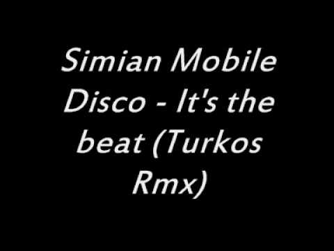 Simian Mobile Disco - It's the beat (Turkos Rmx) mp3