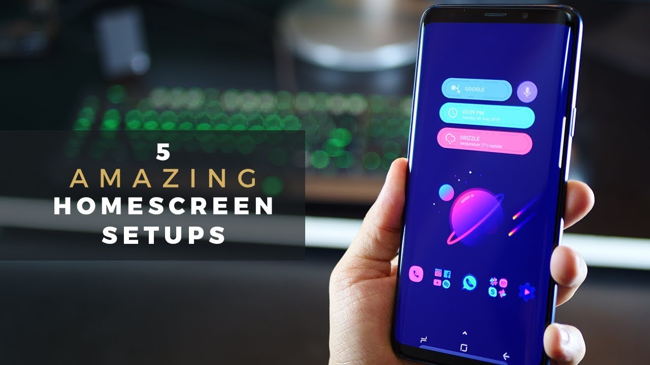 5 Beautiful Android Homescreen Setups On Galaxy S9 S9 Plus Youtube